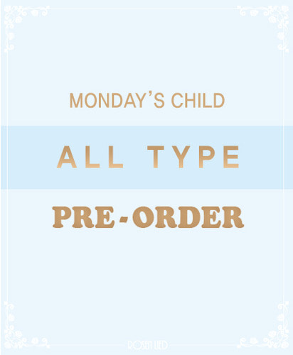 Monday's Child ALL TYPE Pre-Order